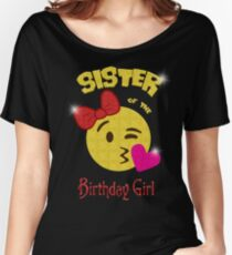 Sister of the Birthday Girl Emoji Birthday Party Women's Relaxed Fit T-Shirt