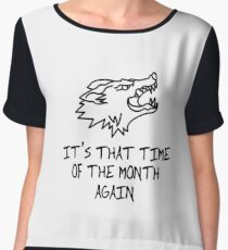 It's That Time Of The Month Again - Funny Wolf Wolves Beast Gifts And Apparel Chiffon Top