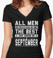 All Men Are Created Equal But Only The Best Are Born In September Women's Fitted V-Neck T-Shirt