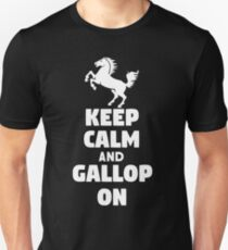 Keep Calm and Gallop On Unisex T-Shirt