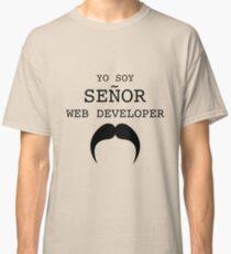 SEÑOR WEB DEVELOPER  Classic T-Shirt