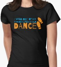 I wish one of my personalities could DANCE! T-Shirt