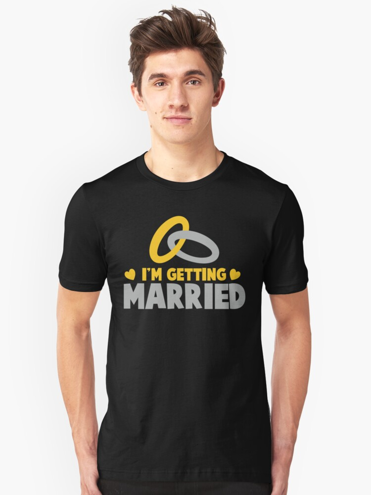 I'm getting MARRIED! with silver and gold rings Unisex T-Shirt Front