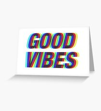 Good Vibes Techicolor Greeting Card