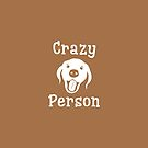 Crazy Dog Person [FOR COLOURS] by Daniel Bevis
