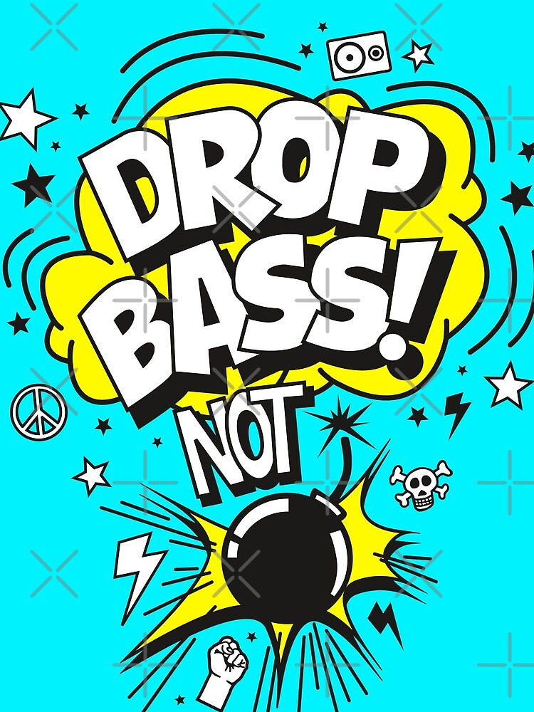 Drop bass not bombs! by posay