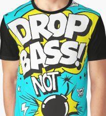 Drop Bass not Bombs! Graphic T-Shirt