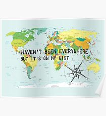 I haven't been everywhere but it's on my list - travel quote Poster