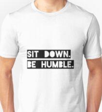 """Sit Down. Be Humble."" Kendrick Lamar Lyric T-Shirt"