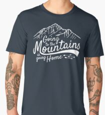 Going to the Mountains is going home Men's Premium T-Shirt