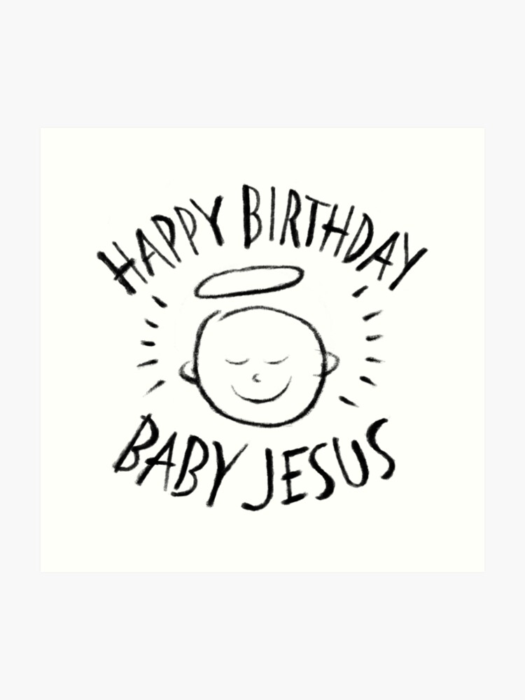 Merry Christmas Christian.Happy Birthday Baby Jesus Black Chalk On White Christian Religious Merry Christmas Christ Art Print