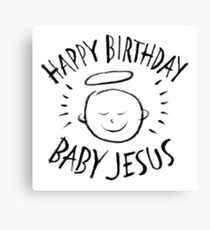 Happy Birthday Baby Jesus - Black Chalk on White - Christian Religious Merry Christmas - Christ Canvas Print