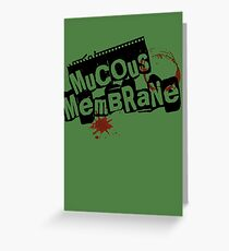 Mucous Membrane(OPACE) Greeting Card