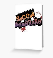 Mucous Membrane(COLOR) Greeting Card