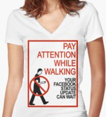 Pay Attention While Walking Women's Fitted V-Neck T-Shirt