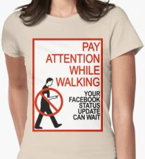 Pay Attention While Walking T-Shirt