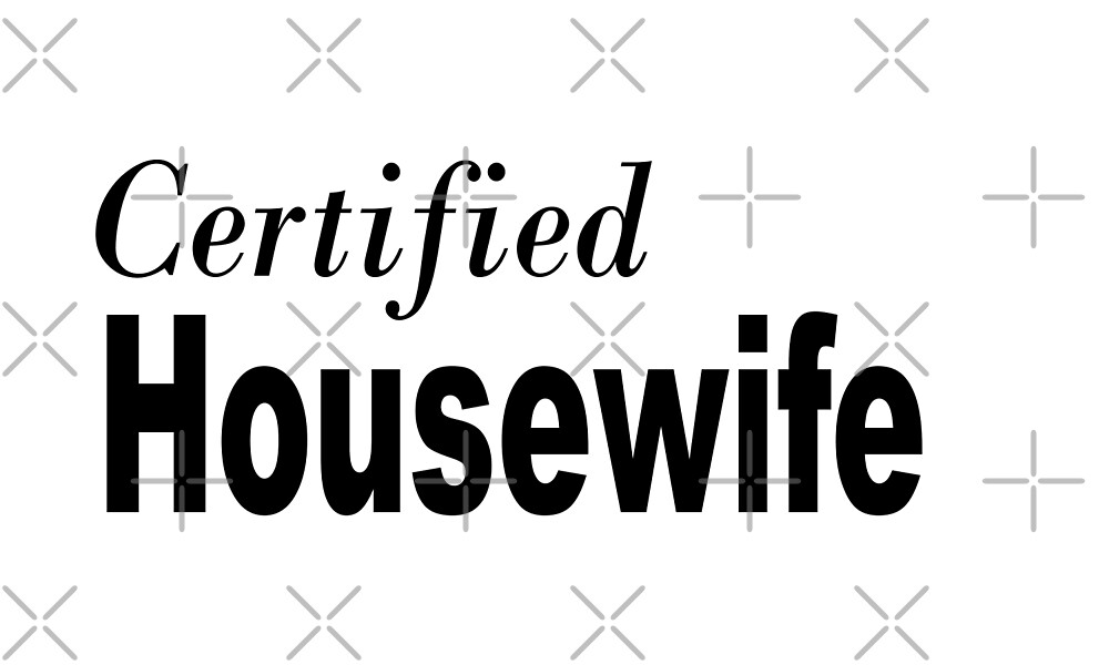 Housewife by greatshirts