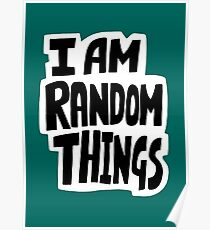 I am random things Poster