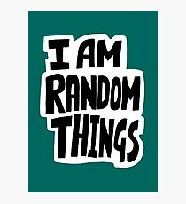 I am random things Photographic Print