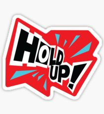 Hold Up! Battle time Sticker