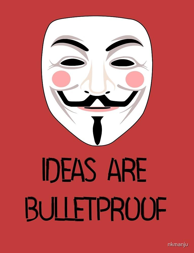 IDEAS ARE BULLETPROOF by nkmanju