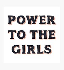 Power To The Girls Photographic Print