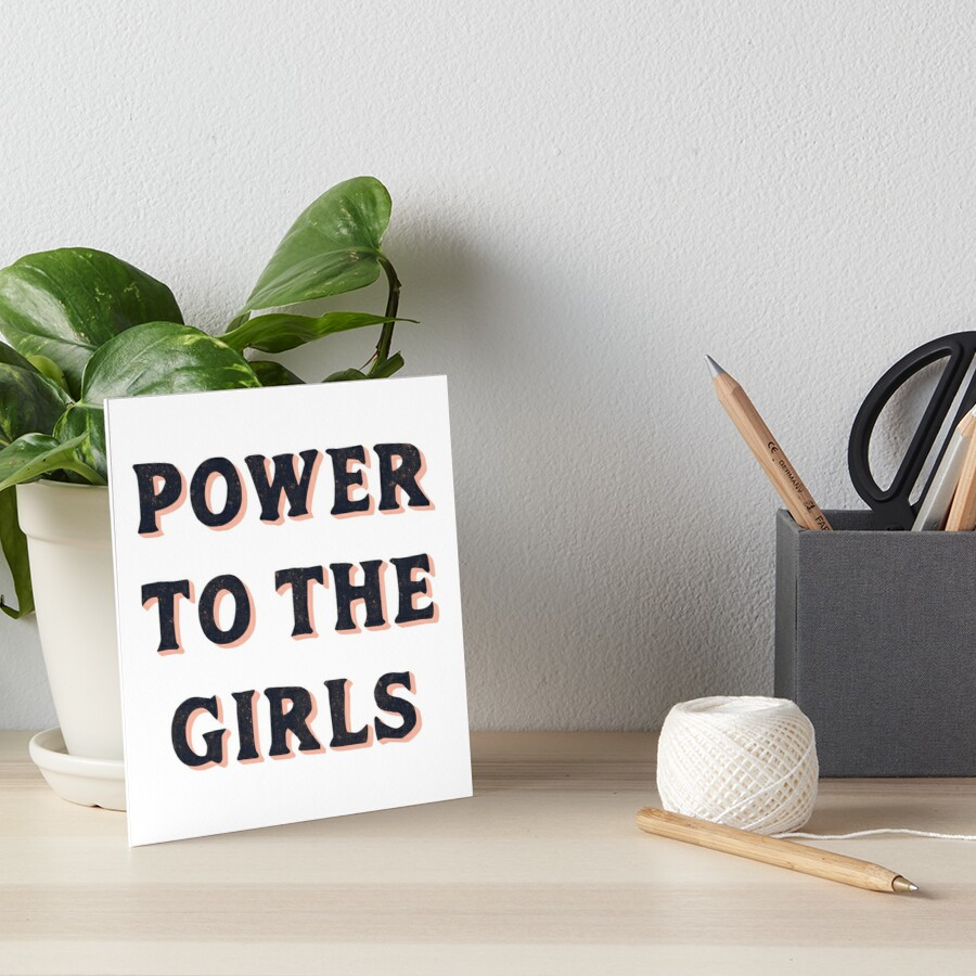 Power To The Girls Art Board Print