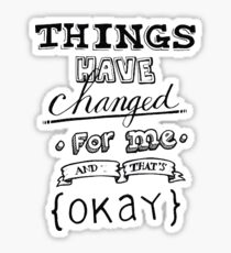 Things Have Changed For Me - P!ATD Sticker