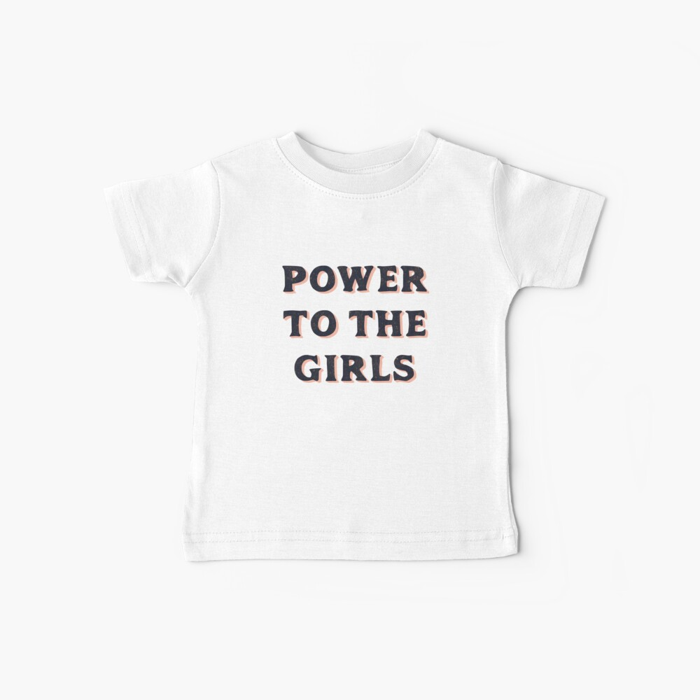 Power To The Girls Baby T-Shirt