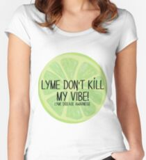 Lyme Don't Kill My Vibe! Part 2 Women's Fitted Scoop T-Shirt