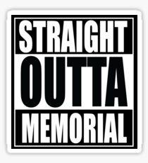 Straight Outta Memorial Sticker
