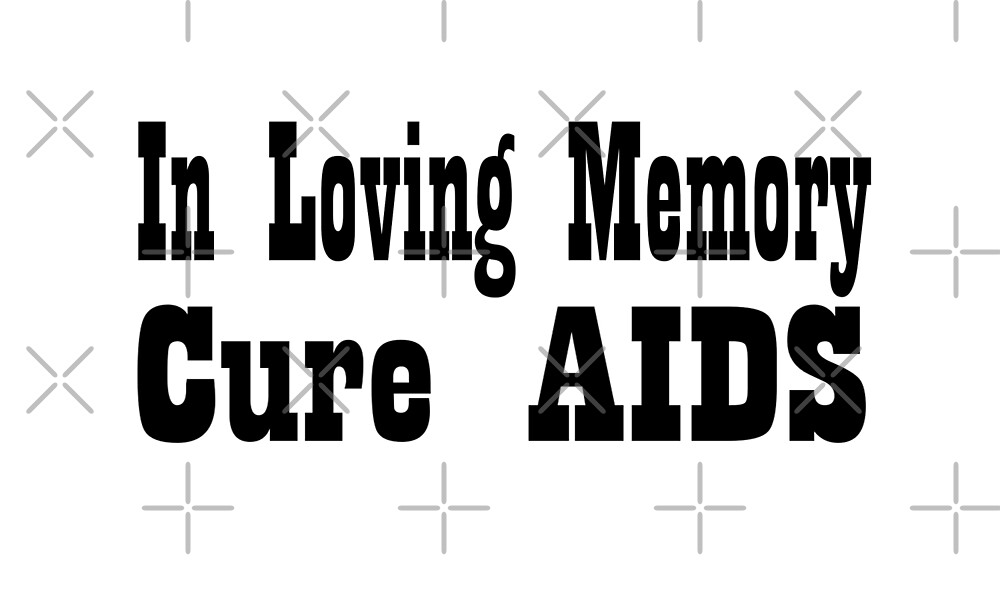In Loving Memory Cure AIDS  by greatshirts