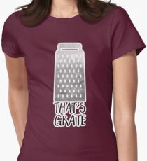 That's GRATE! - Pun Womens Fitted T-Shirt