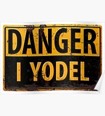 """Funny, """"DANGER, I Yodel"""" Realistic Metal with Rust Sign - yodelling Poster"""