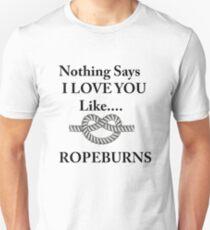Nothing Says I Love You Like... Unisex T-Shirt