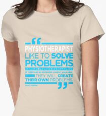 PHYSIOTHERAPIST - LIKE TO SOLVE PROBLEMS Womens Fitted T-Shirt