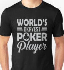 World's Okayest Poker Player T-Shirt Unisex T-Shirt