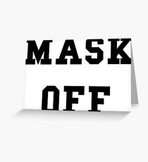Mask Off - Black Text Greeting Card