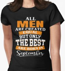 All men are created equal But only the best are born in September Women's Fitted T-Shirt