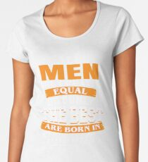 All men are created equal But only the best are born in September Women's Premium T-Shirt