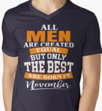 All men are created equal But only the best are born in November Men's V-Neck T-Shirt