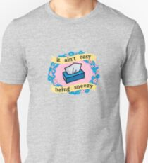 It Ain't Easy Being Sneezy #1 T-Shirt