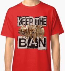KEEP the BAN  Classic T-Shirt