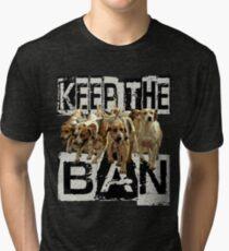 KEEP the BAN  Tri-blend T-Shirt