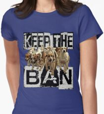 KEEP the BAN  Womens Fitted T-Shirt