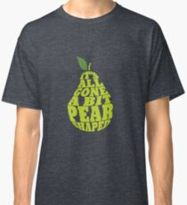 It's all gone a bit pear shaped Classic T-Shirt