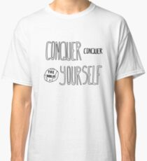 Conquer Yourself Classic T-Shirt