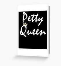 Petty Queen  Greeting Card