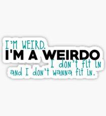 I'm a weirdo Sticker