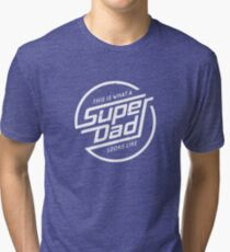 Super Dad T-shirt Tri-blend T-Shirt